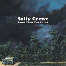 "Sally Crewe ""It's Later Than You Think"""
